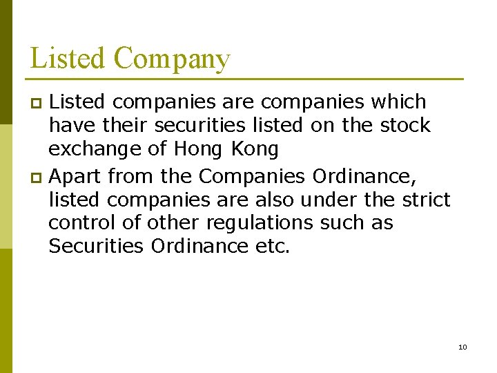 Listed Company Listed companies are companies which have their securities listed on the stock