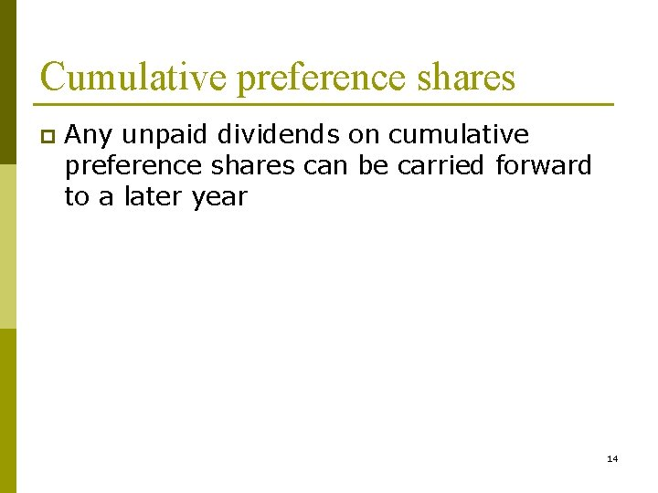 Cumulative preference shares p Any unpaid dividends on cumulative preference shares can be carried