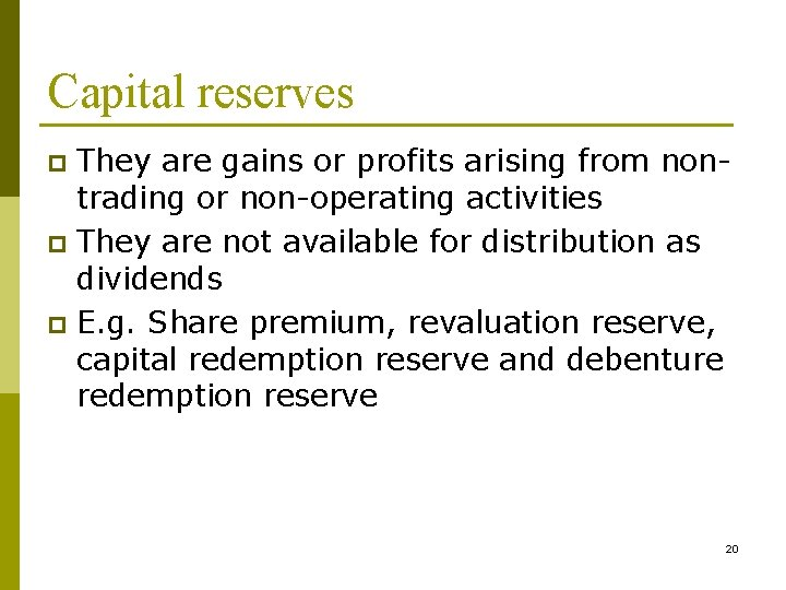 Capital reserves They are gains or profits arising from nontrading or non-operating activities p