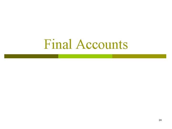 Final Accounts 24