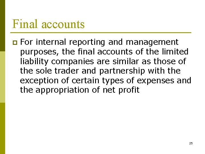 Final accounts p For internal reporting and management purposes, the final accounts of the