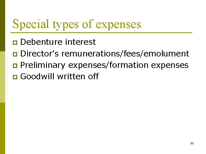 Special types of expenses Debenture interest p Director's remunerations/fees/emolument p Preliminary expenses/formation expenses p