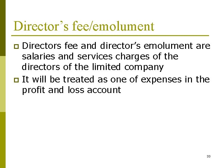 Director's fee/emolument Directors fee and director's emolument are salaries and services charges of the