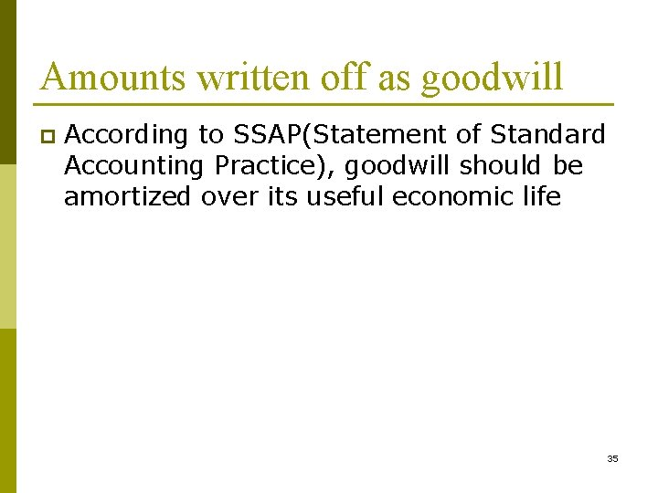 Amounts written off as goodwill p According to SSAP(Statement of Standard Accounting Practice), goodwill