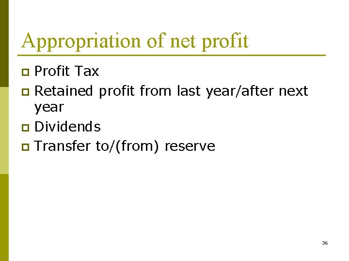 Appropriation of net profit Profit Tax p Retained profit from last year/after next year