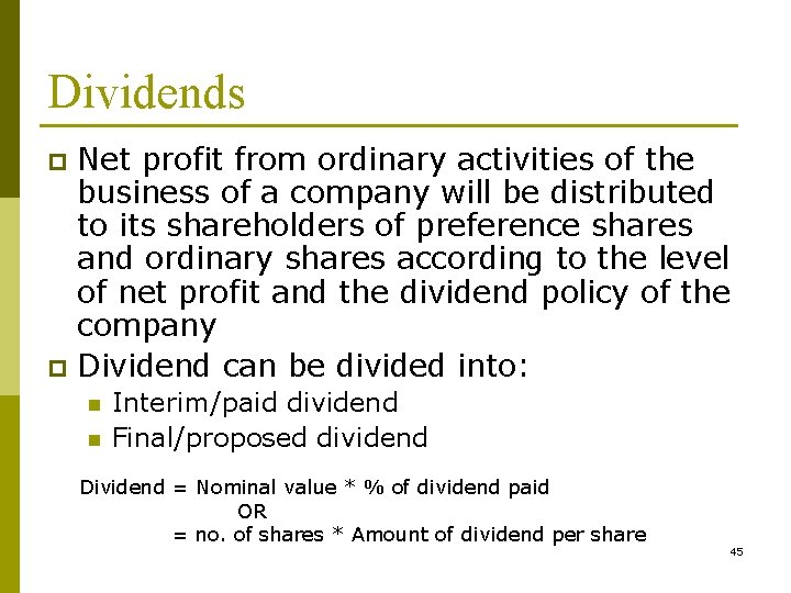 Dividends Net profit from ordinary activities of the business of a company will be