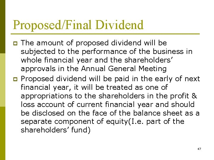 Proposed/Final Dividend p p The amount of proposed dividend will be subjected to the