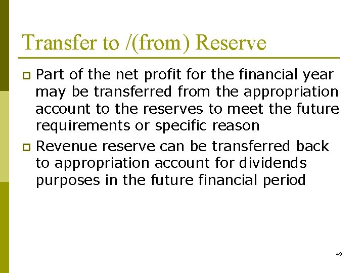 Transfer to /(from) Reserve Part of the net profit for the financial year may
