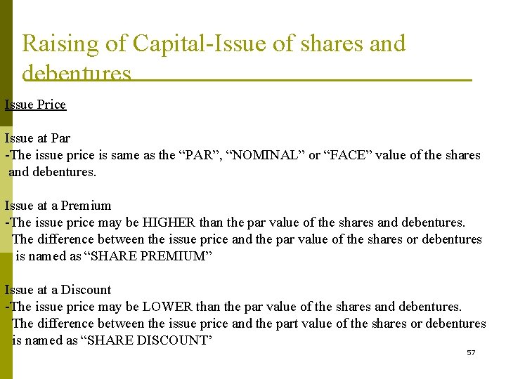 Raising of Capital-Issue of shares and debentures Issue Price Issue at Par -The issue