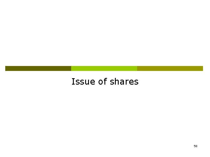 Issue of shares 58