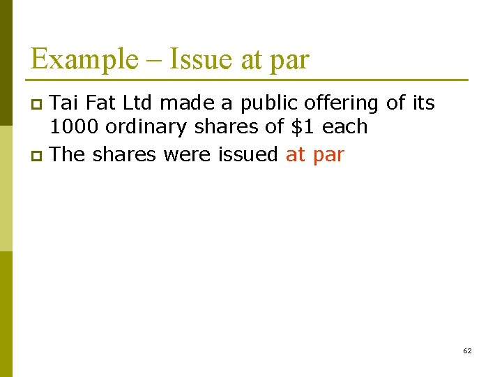 Example – Issue at par Tai Fat Ltd made a public offering of its