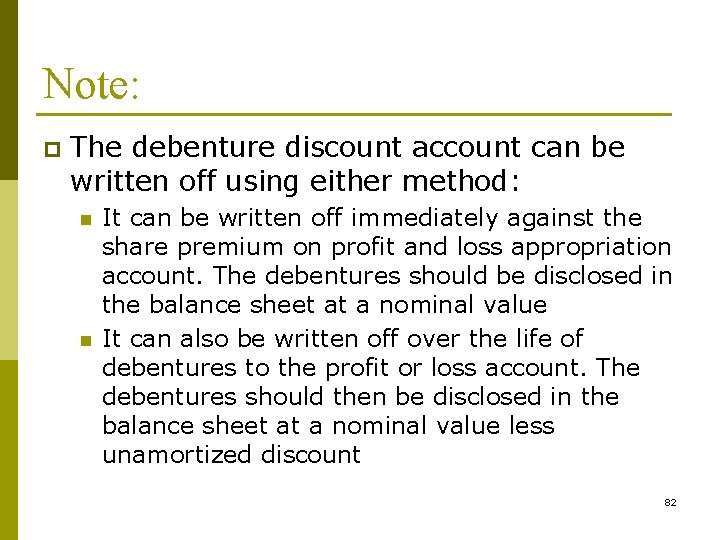 Note: p The debenture discount account can be written off using either method: n