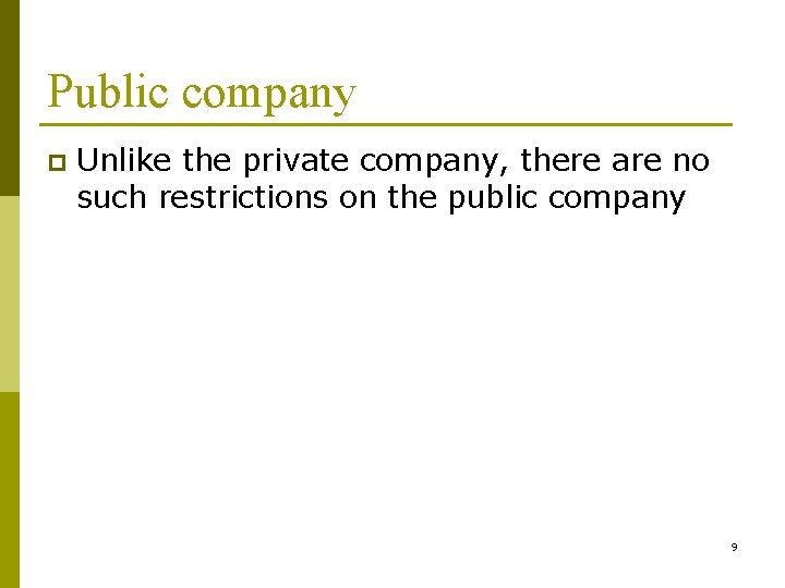 Public company p Unlike the private company, there are no such restrictions on the