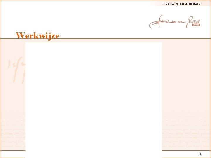 Divisie Zorg & Resocialisatie Werkwijze palliatieve zorg & psychiatrie 29 -05 -2013 19