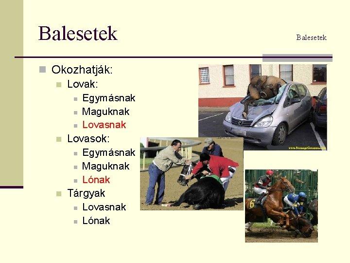 lovas balesetek gyakori kérdések)