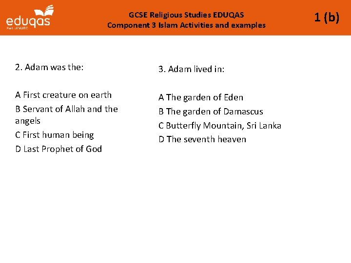 GCSE Religious Studies EDUQAS Component 3 Islam Activities and examples 2. Adam was the:
