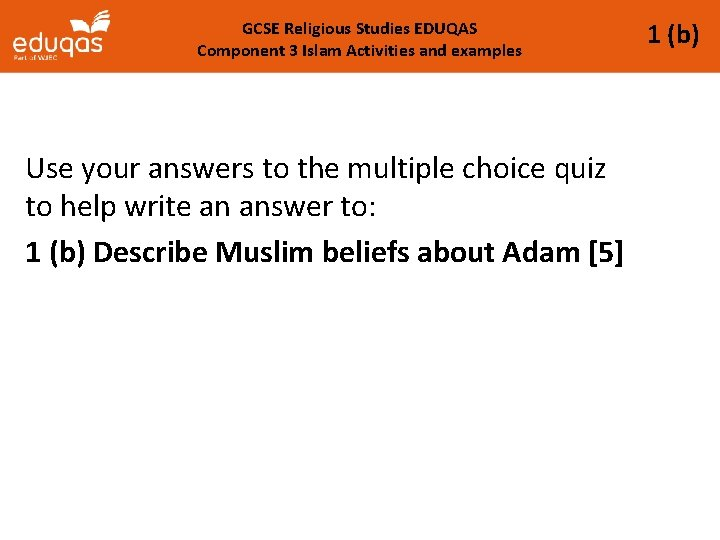 GCSE Religious Studies EDUQAS Component 3 Islam Activities and examples Use your answers to