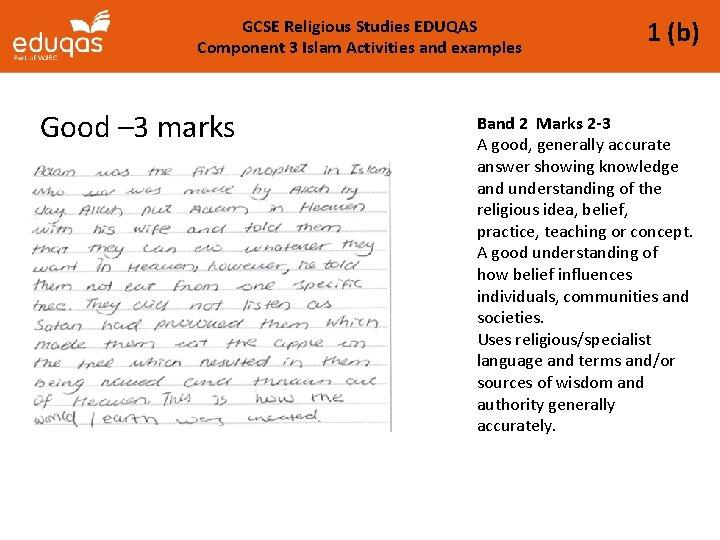 GCSE Religious Studies EDUQAS Component 3 Islam Activities and examples Good – 3 marks