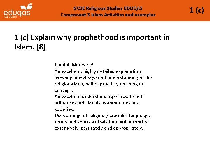 GCSE Religious Studies EDUQAS Component 3 Islam Activities and examples 1 (c) Explain why