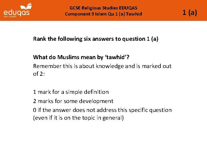 GCSE Religious Studies EDUQAS Component 3 Islam Qu 1 (a) Tawhid Rank the following
