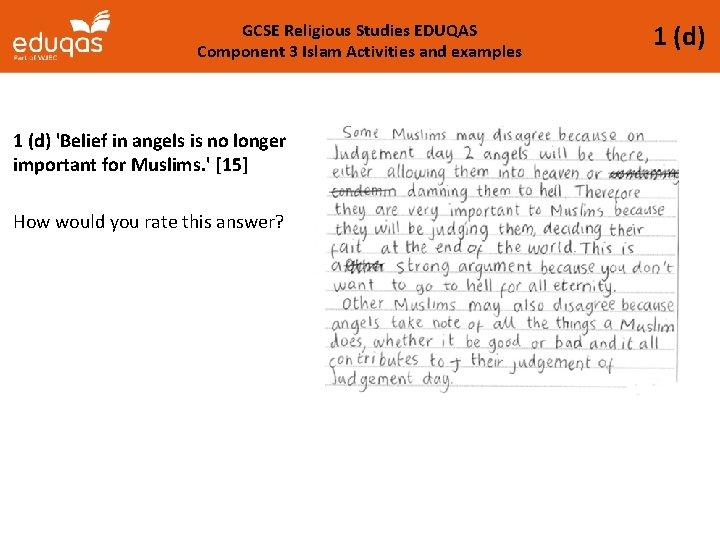 GCSE Religious Studies EDUQAS Component 3 Islam Activities and examples 1 (d) 'Belief in