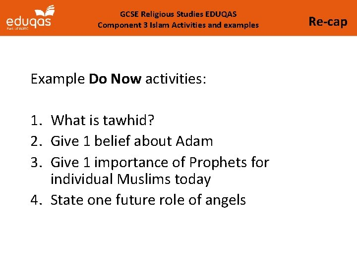 GCSE Religious Studies EDUQAS Component 3 Islam Activities and examples Example Do Now activities: