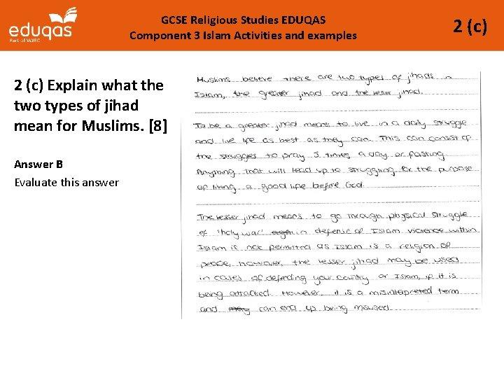 GCSE Religious Studies EDUQAS Component 3 Islam Activities and examples 2 (c) Explain what