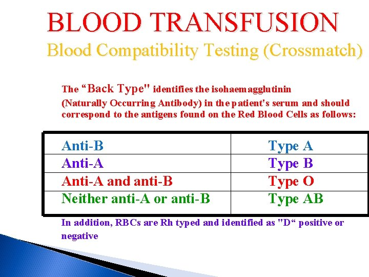 """BLOOD TRANSFUSION Blood Compatibility Testing (Crossmatch) The """"Back Type"""" identifies the isohaemagglutinin (Naturally Occurring"""