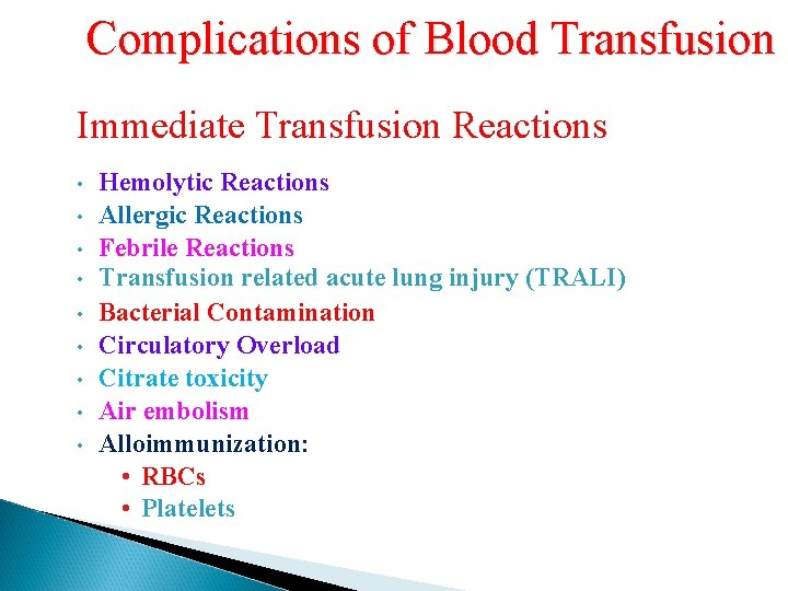 Complications of Blood Transfusion Immediate Transfusion Reactions • • • Hemolytic Reactions Allergic Reactions
