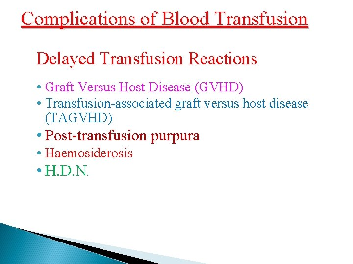 Complications of Blood Transfusion Delayed Transfusion Reactions • Graft Versus Host Disease (GVHD) •