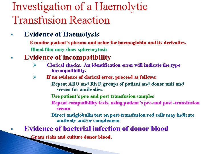 Investigation of a Haemolytic Transfusion Reaction § Evidence of Haemolysis Examine patient's plasma and