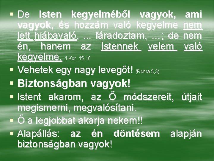 isten látást adott nekünk)