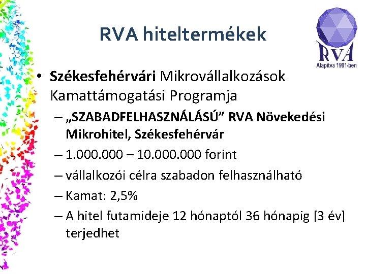"""RVA hiteltermékek • Székesfehérvári Mikrovállalkozások Kamattámogatási Programja – """"SZABADFELHASZNÁLÁSÚ"""" RVA Növekedési Mikrohitel, Székesfehérvár –"""