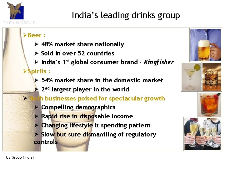 India's leading group The UB Group. Andrinks introduction ØBeer : Ø 48% market nationally