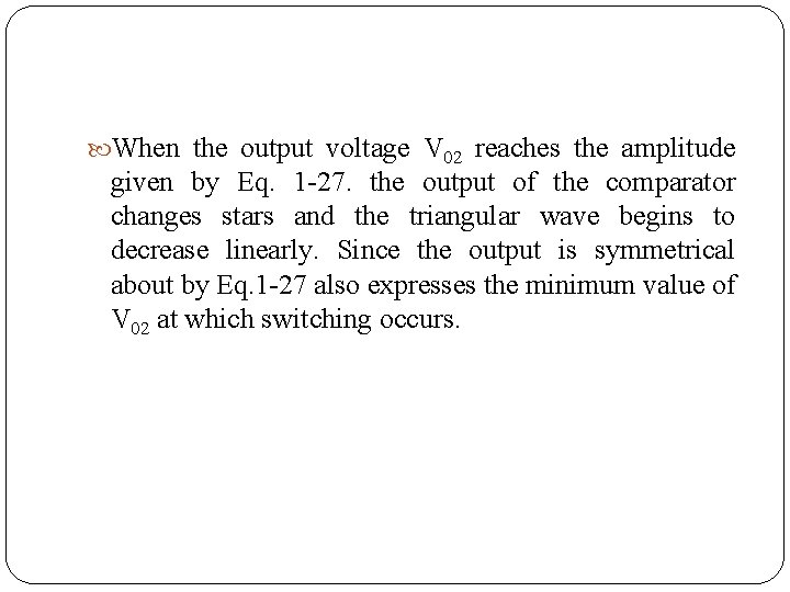 When the output voltage V 02 reaches the amplitude given by Eq. 1
