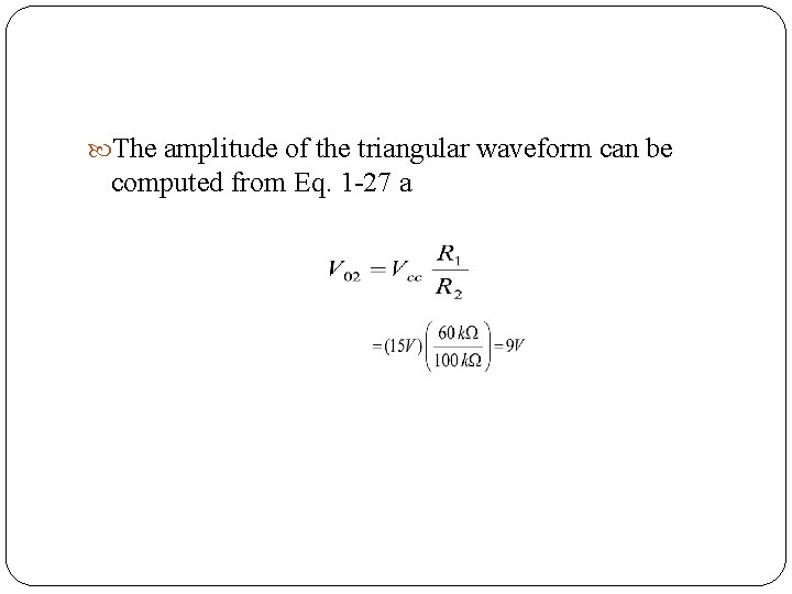 The amplitude of the triangular waveform can be computed from Eq. 1 27