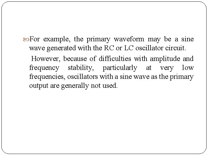 For example, the primary waveform may be a sine wave generated with the