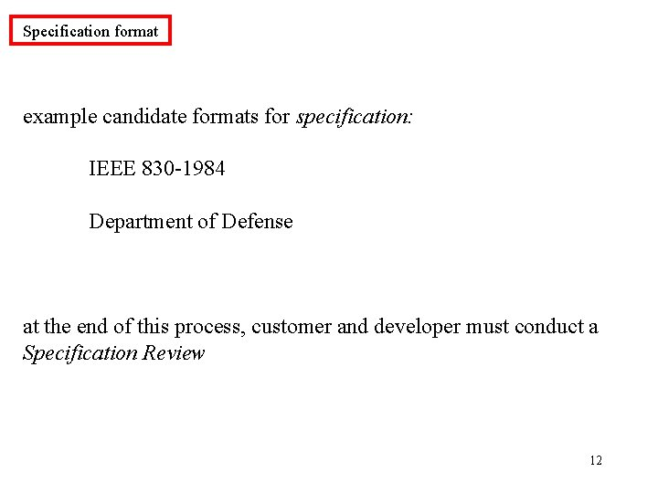 Specification format example candidate formats for specification: IEEE 830 -1984 Department of Defense at