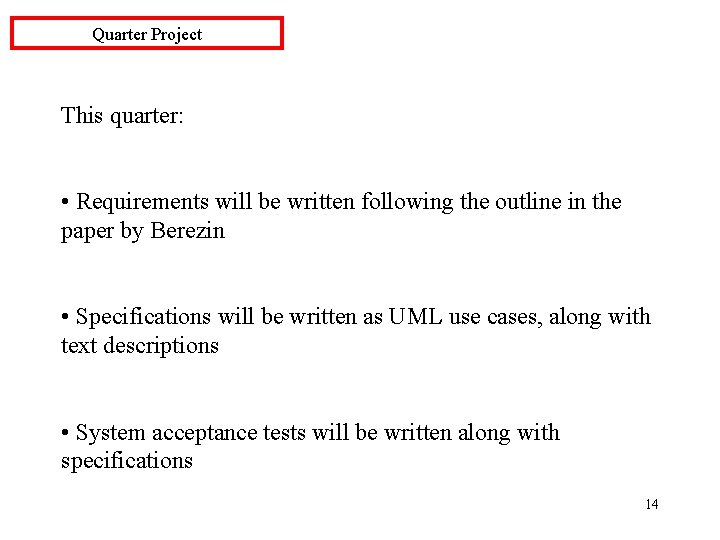 Quarter Project This quarter: • Requirements will be written following the outline in the