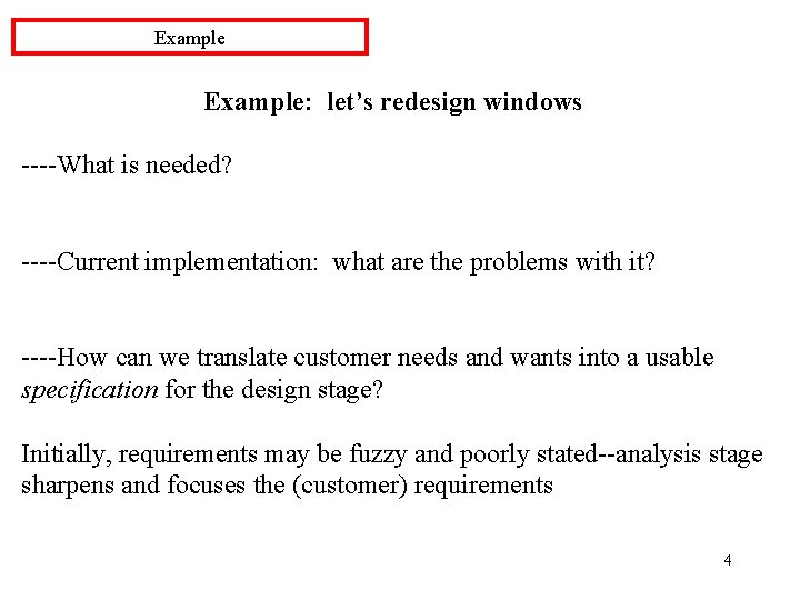 Example: let's redesign windows ----What is needed? ----Current implementation: what are the problems with