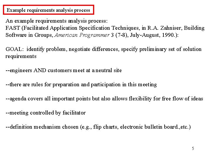 Example requirements analysis process An example requirements analysis process: FAST (Facilitated Application Specification Techniques,