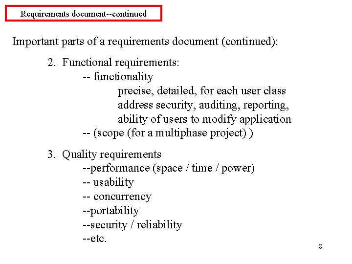 Requirements document--continued Important parts of a requirements document (continued): 2. Functional requirements: -- functionality