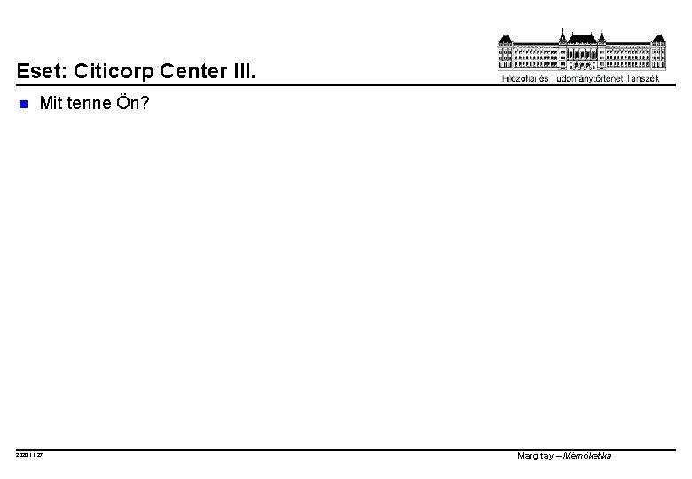 Eset: Citicorp Center III. n Mit tenne Ön? 2020. 11. 27. Margitay – Mérnöketika