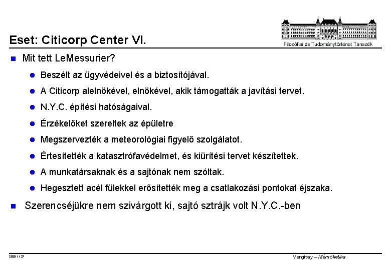 Eset: Citicorp Center VI. n n Mit tett Le. Messurier? l Beszélt az ügyvédeivel