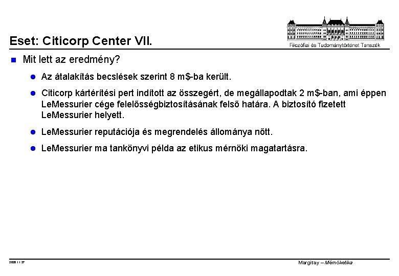 Eset: Citicorp Center VII. n Mit lett az eredmény? 2020. 11. 27. l Az