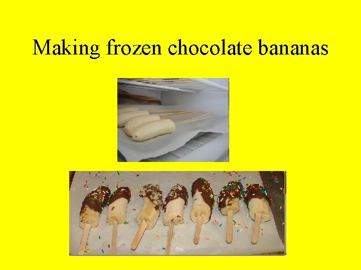 Making frozen chocolate bananas