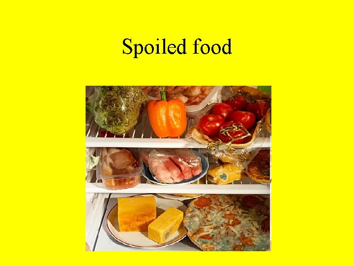 Spoiled food