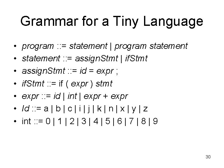 Grammar for a Tiny Language • • program : : = statement   program