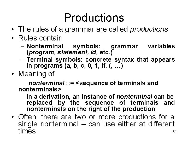 Productions • The rules of a grammar are called productions • Rules contain –