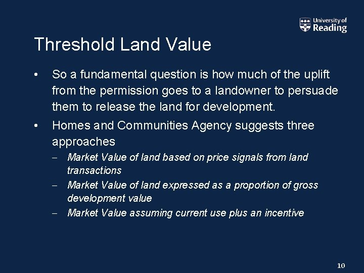 Threshold Land Value • So a fundamental question is how much of the uplift